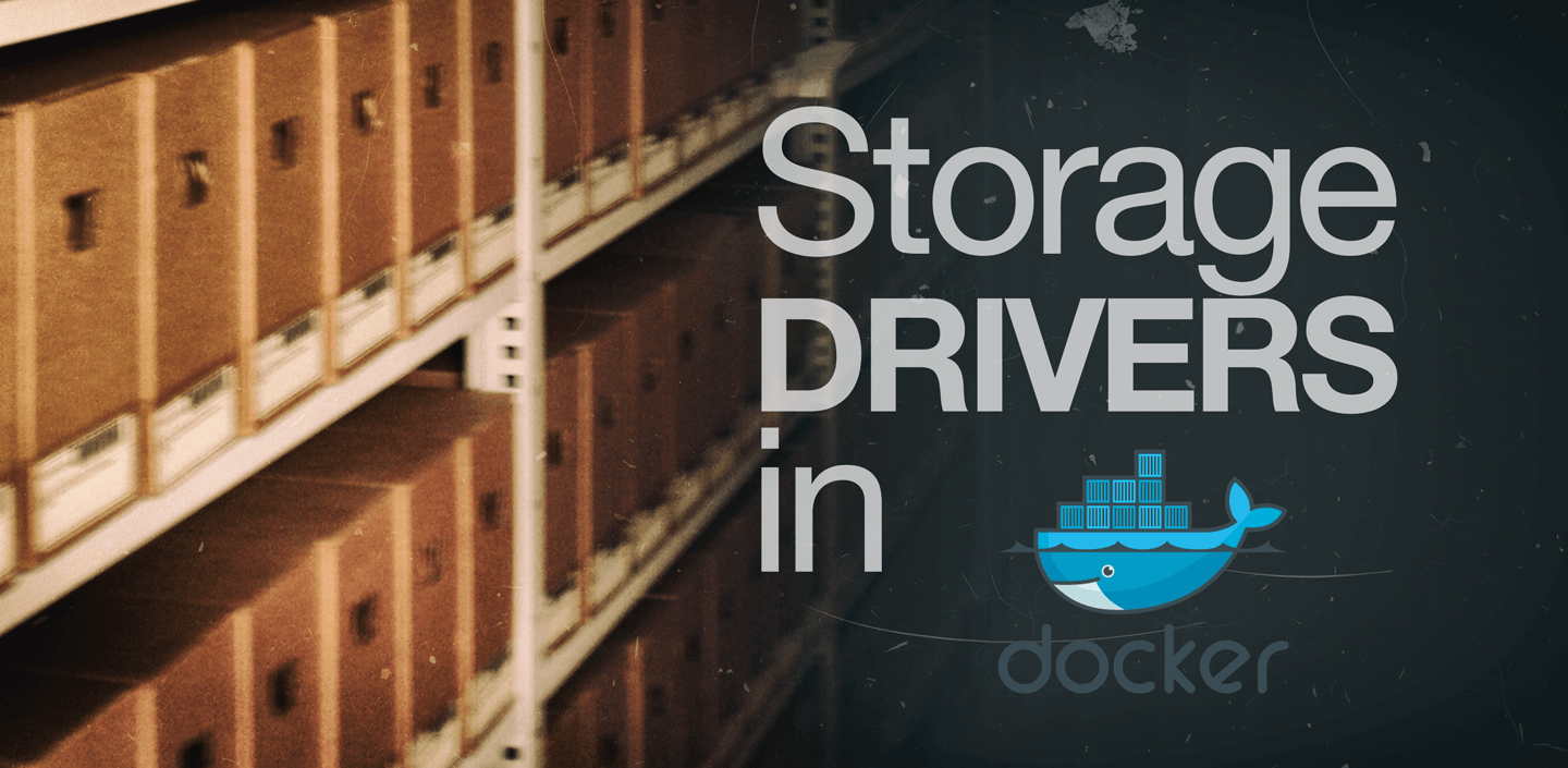 Storage Drivers in Docker: A Deep Dive – Integrated Code